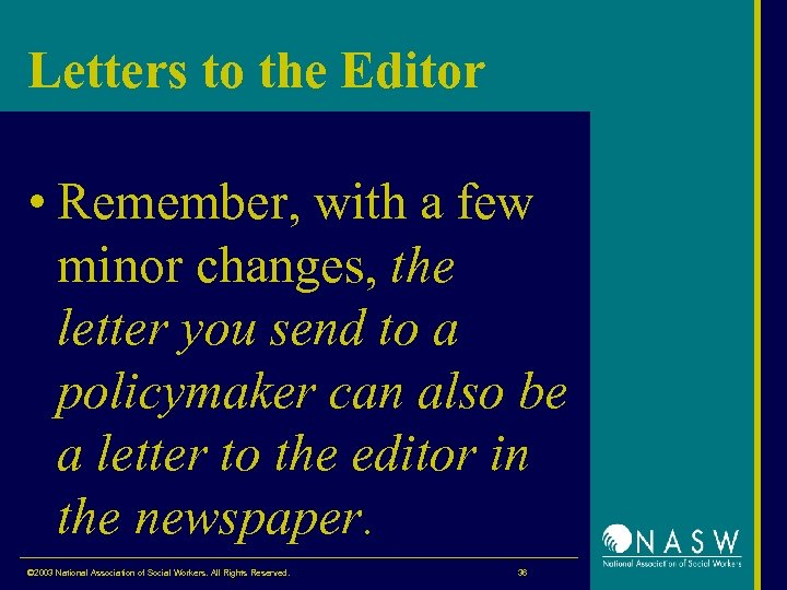 Letters to the Editor • Remember, with a few minor changes, the letter you