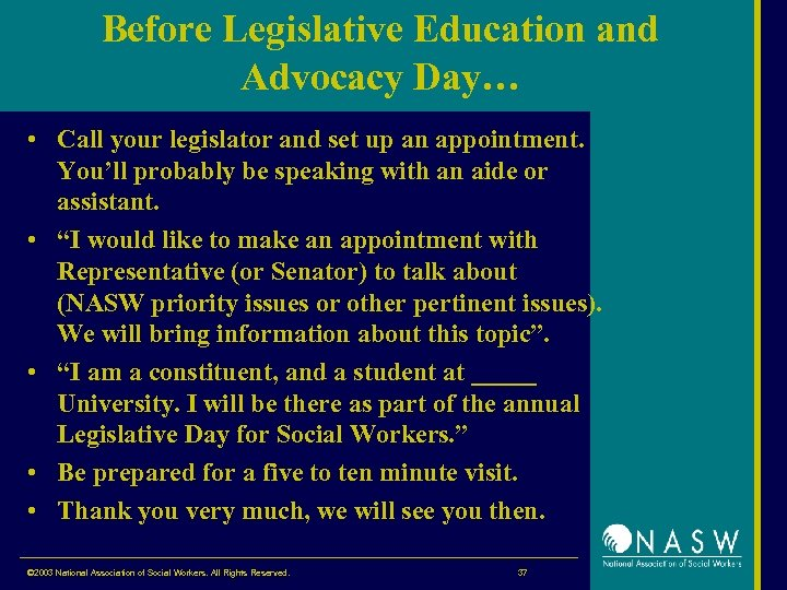 Before Legislative Education and Advocacy Day… • Call your legislator and set up an