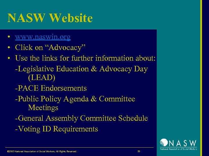 "NASW Website • www. naswin. org • Click on ""Advocacy"" • Use the links"
