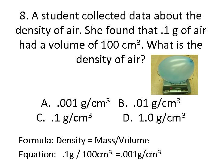 8. A student collected data about the density of air. She found that. 1