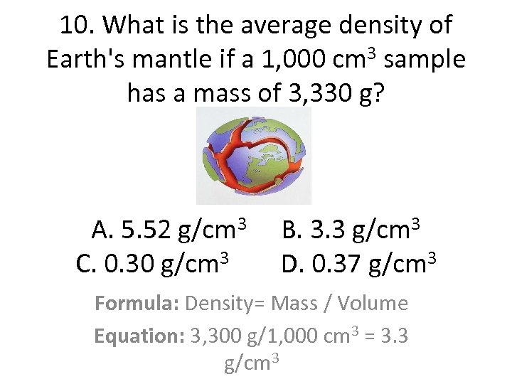 10. What is the average density of Earth's mantle if a 1, 000 cm