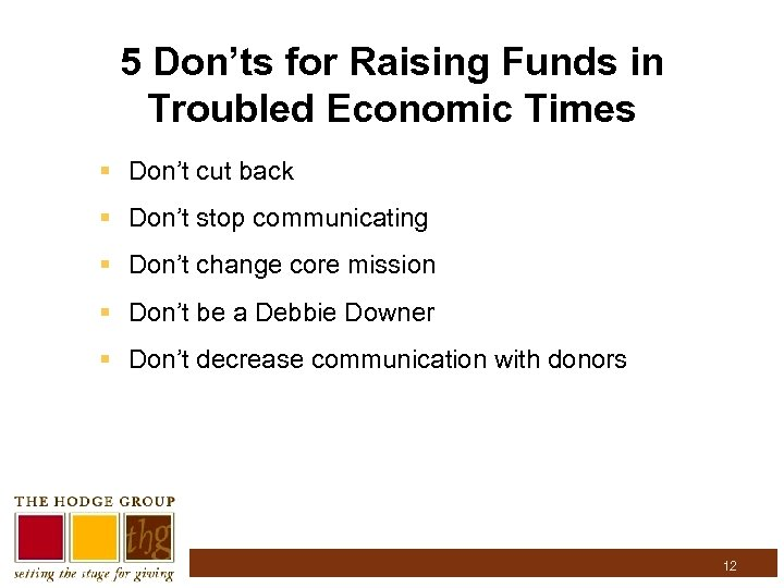 5 Don'ts for Raising Funds in Troubled Economic Times § Don't cut back §