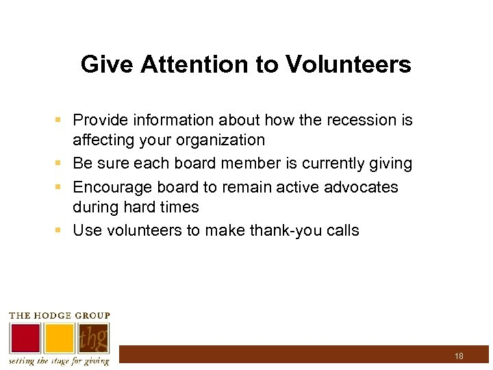 Give Attention to Volunteers § Provide information about how the recession is affecting your