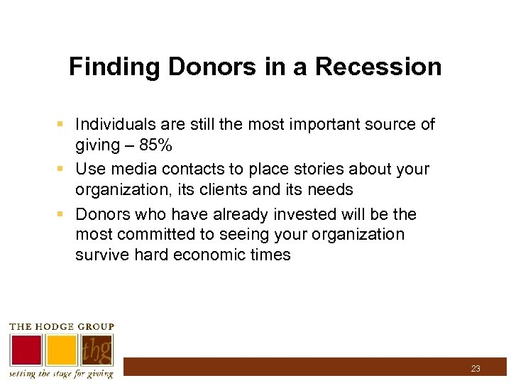 Finding Donors in a Recession § Individuals are still the most important source of