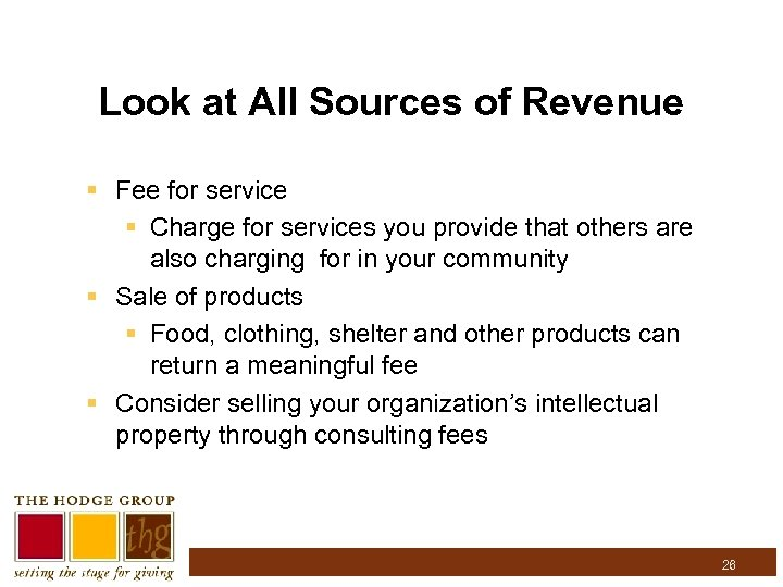 Look at All Sources of Revenue § Fee for service § Charge for services
