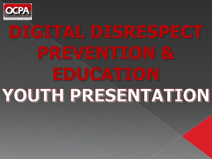 DIGITAL DISRESPECT PREVENTION & EDUCATION YOUTH PRESENTATION