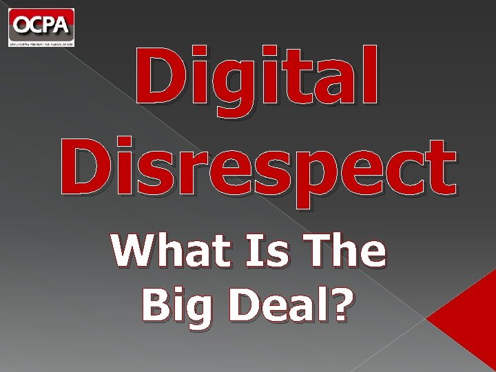 Digital Disrespect What Is The Big Deal?