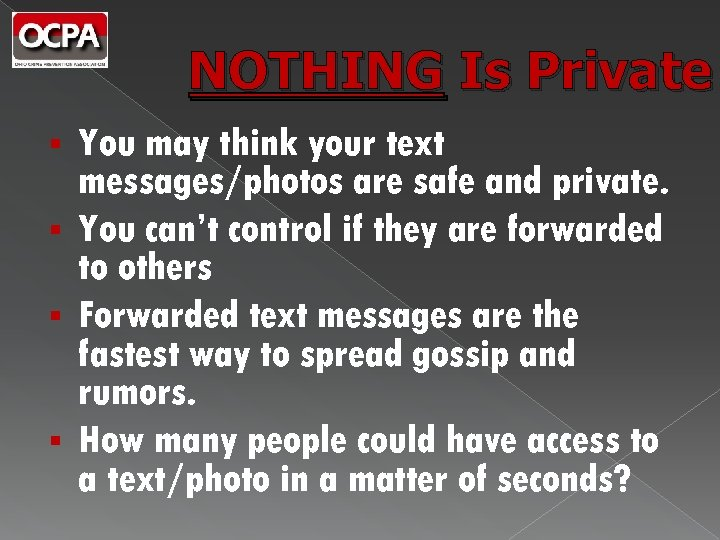NOTHING Is Private You may think your text messages/photos are safe and private. §