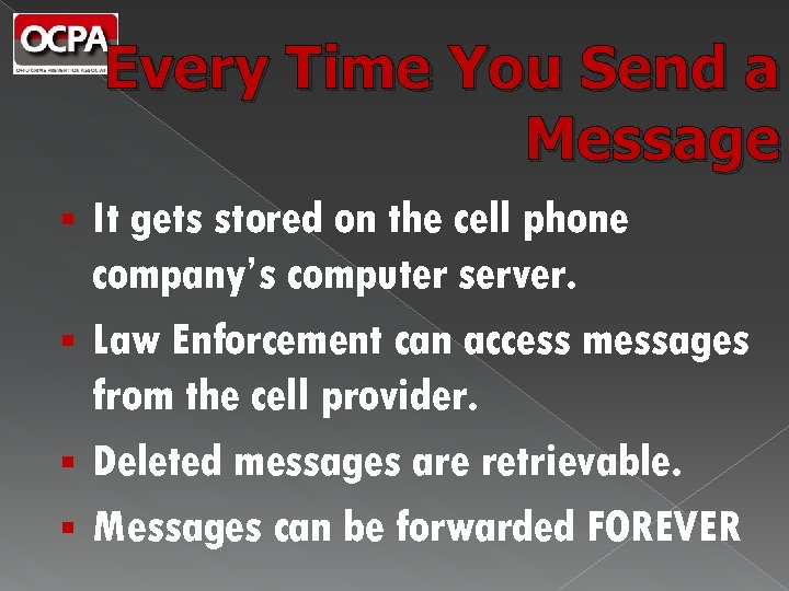 Every Time You Send a Message It gets stored on the cell phone company's