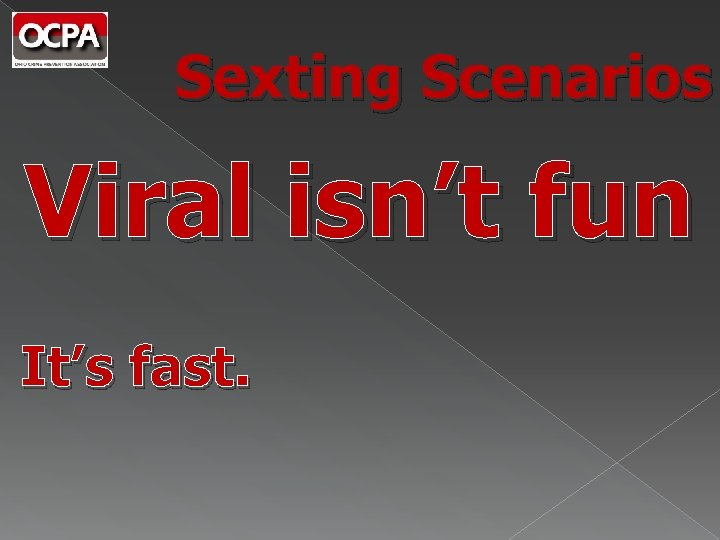 Sexting Scenarios Viral isn't fun It's fast.