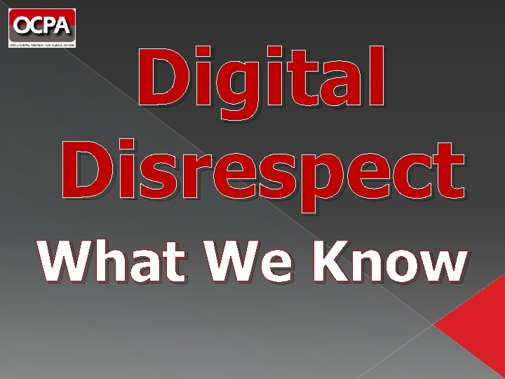 Digital Disrespect What We Know