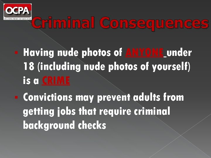 Criminal Consequences Having nude photos of ANYONE under 18 (including nude photos of yourself)