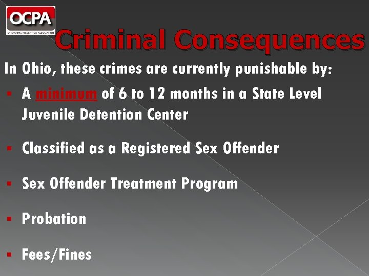 Criminal Consequences In Ohio, these crimes are currently punishable by: § A minimum of