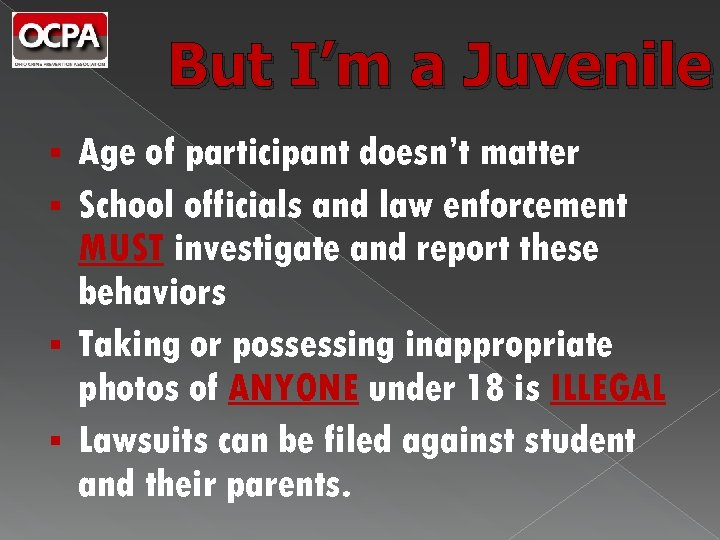 But I'm a Juvenile Age of participant doesn't matter § School officials and law
