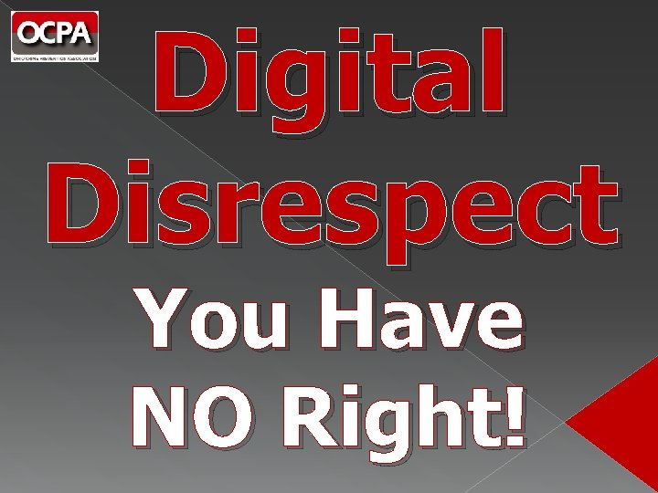 Digital Disrespect You Have NO Right!