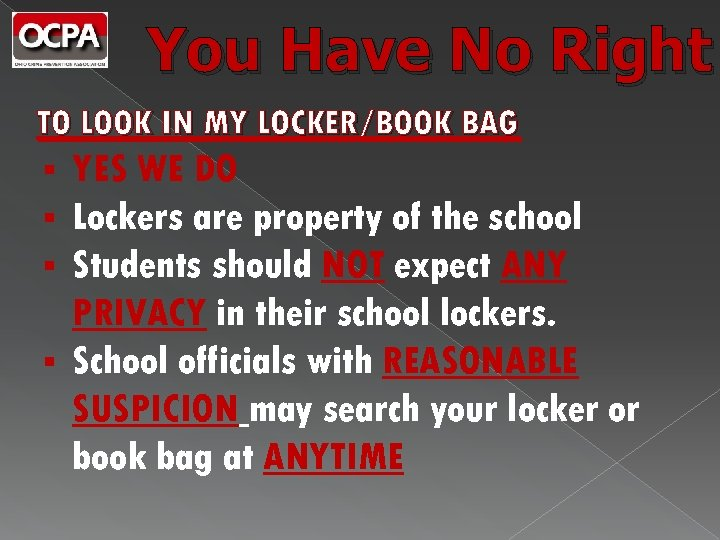 You Have No Right TO LOOK IN MY LOCKER/BOOK BAG YES WE DO Lockers