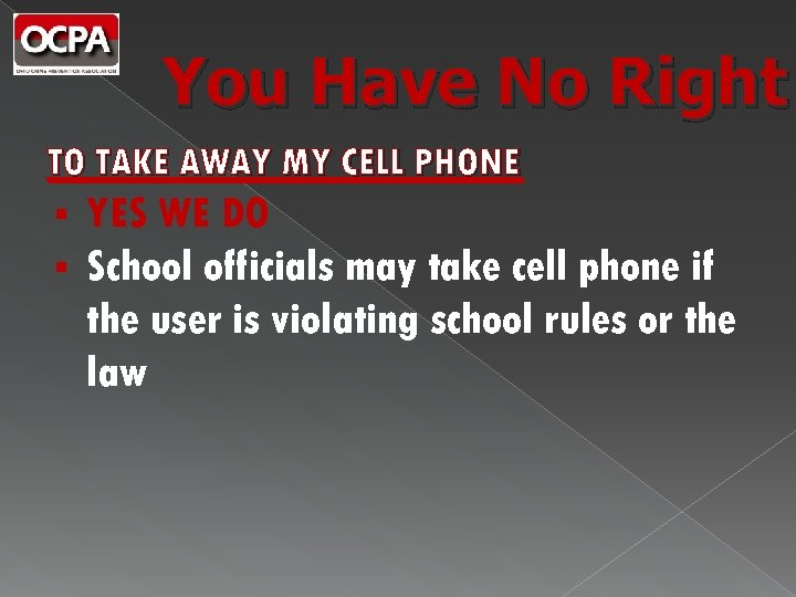You Have No Right TO TAKE AWAY MY CELL PHONE § § YES WE