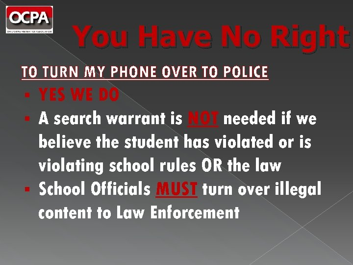 You Have No Right TO TURN MY PHONE OVER TO POLICE YES WE DO