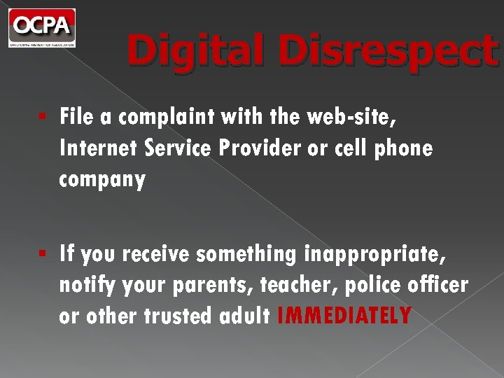 Digital Disrespect § File a complaint with the web-site, Internet Service Provider or cell