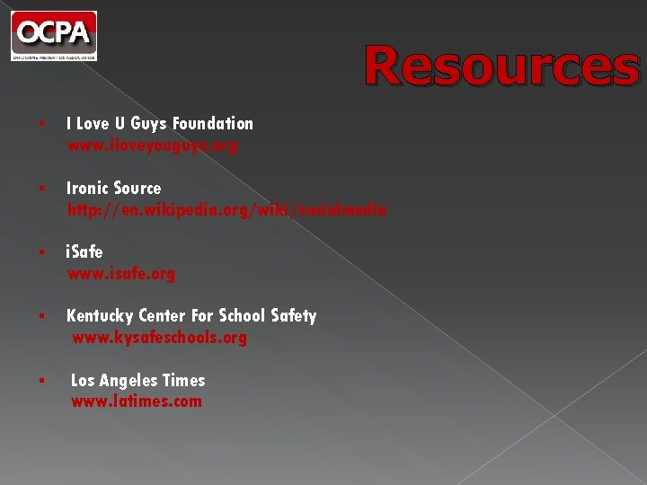 Resources § I Love U Guys Foundation www. iloveyouguys. org § Ironic Source http: