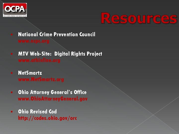 Resources § National Crime Prevention Council www. ncpc. org § MTV Web-Site: Digital Rights