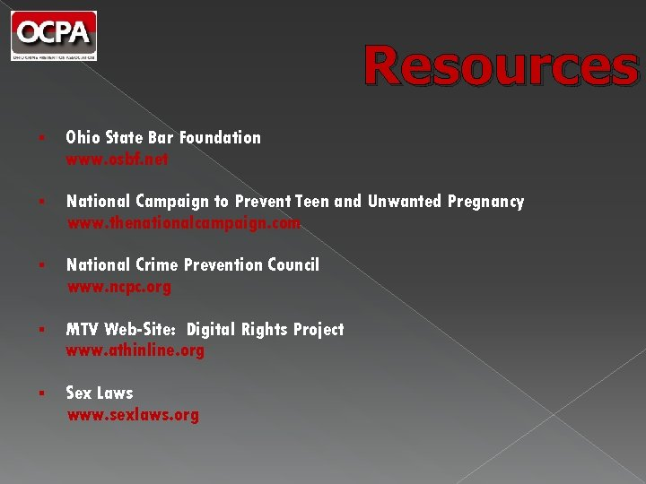 Resources § Ohio State Bar Foundation www. osbf. net § National Campaign to Prevent