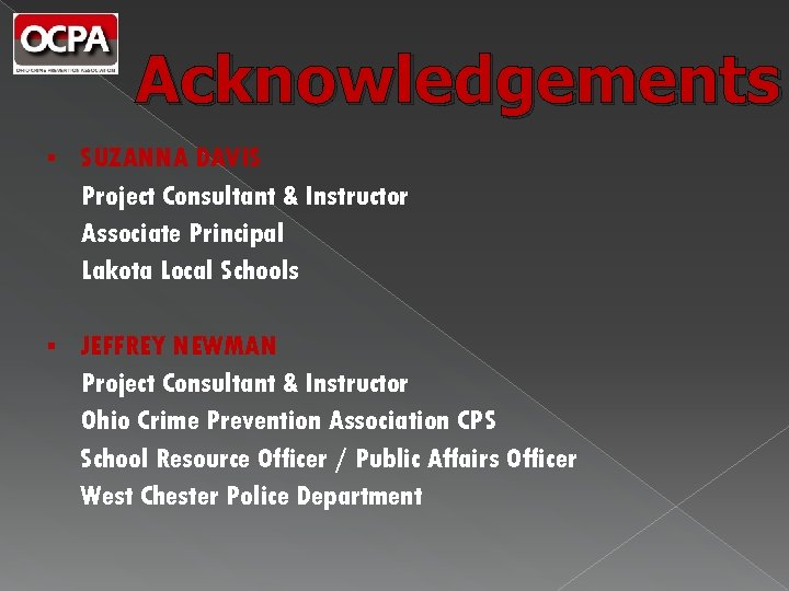 Acknowledgements § SUZANNA DAVIS Project Consultant & Instructor Associate Principal Lakota Local Schools §