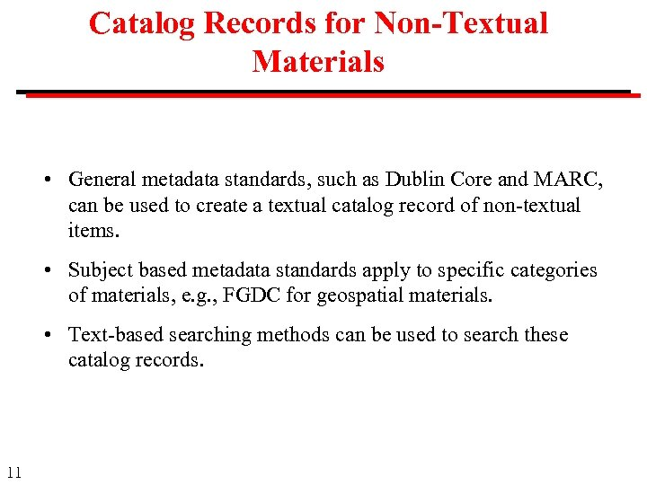 Catalog Records for Non-Textual Materials • General metadata standards, such as Dublin Core and