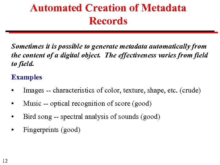 Automated Creation of Metadata Records Sometimes it is possible to generate metadata automatically from