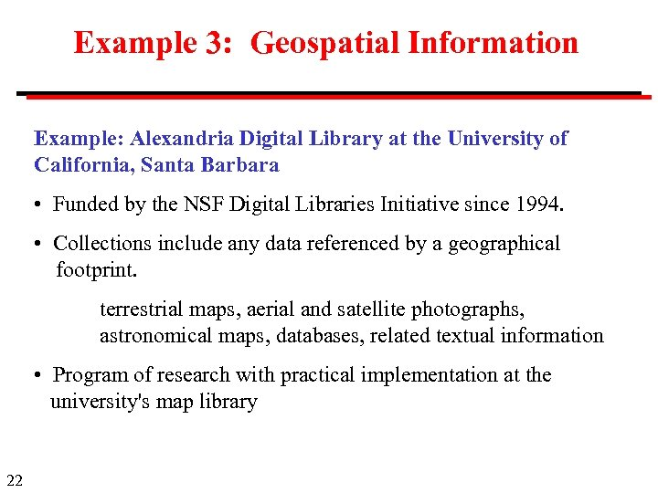 Example 3: Geospatial Information Example: Alexandria Digital Library at the University of California, Santa