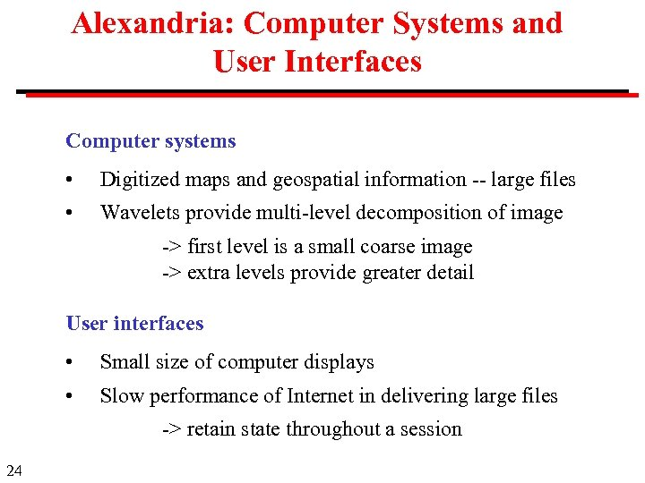 Alexandria: Computer Systems and User Interfaces Computer systems • Digitized maps and geospatial information