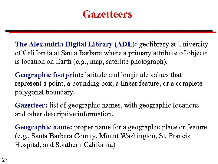 Gazetteers The Alexandria Digital Library (ADL): geolibrary at University of California at Santa Barbara