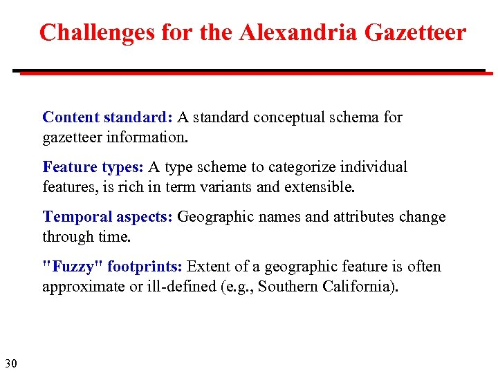 Challenges for the Alexandria Gazetteer Content standard: A standard conceptual schema for gazetteer information.