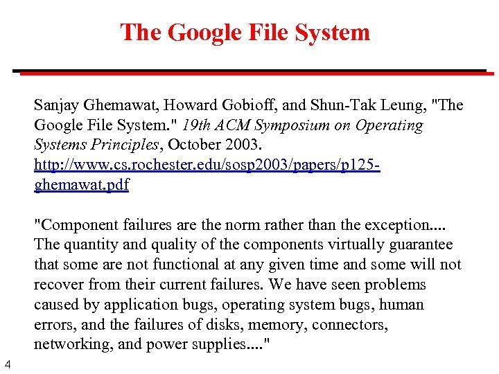 The Google File System Sanjay Ghemawat, Howard Gobioff, and Shun-Tak Leung,