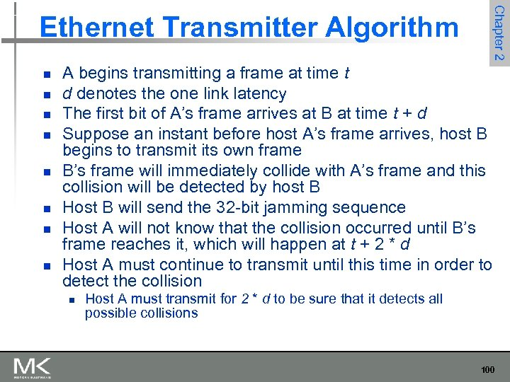 n n n n Chapter 2 Ethernet Transmitter Algorithm A begins transmitting a frame
