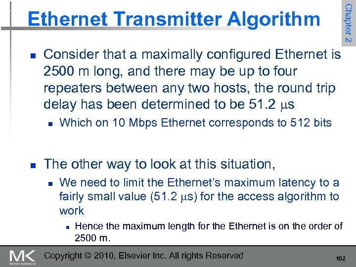 Chapter 2 Ethernet Transmitter Algorithm n Consider that a maximally configured Ethernet is 2500