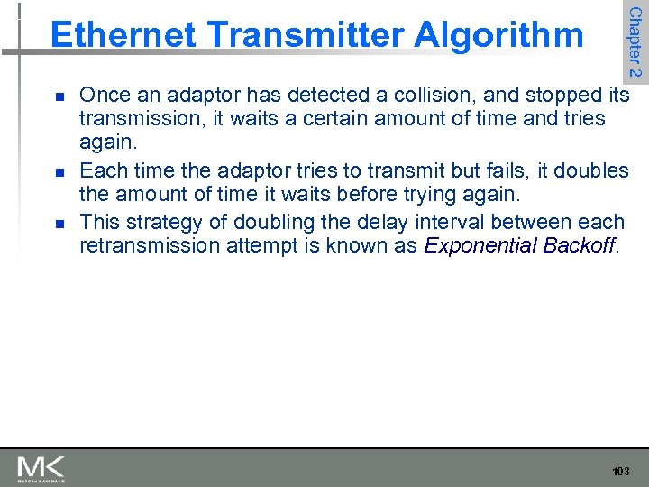 n n n Chapter 2 Ethernet Transmitter Algorithm Once an adaptor has detected a