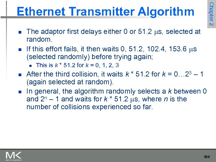 Chapter 2 Ethernet Transmitter Algorithm n n The adaptor first delays either 0 or