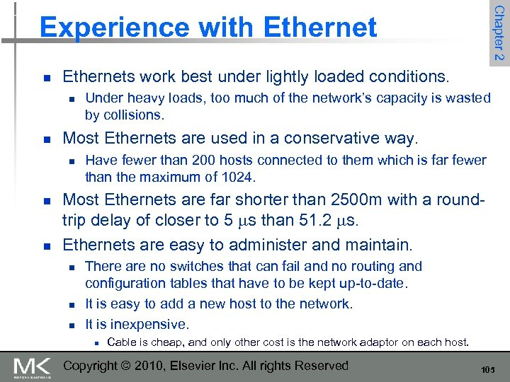 Chapter 2 Experience with Ethernet n Ethernets work best under lightly loaded conditions. n