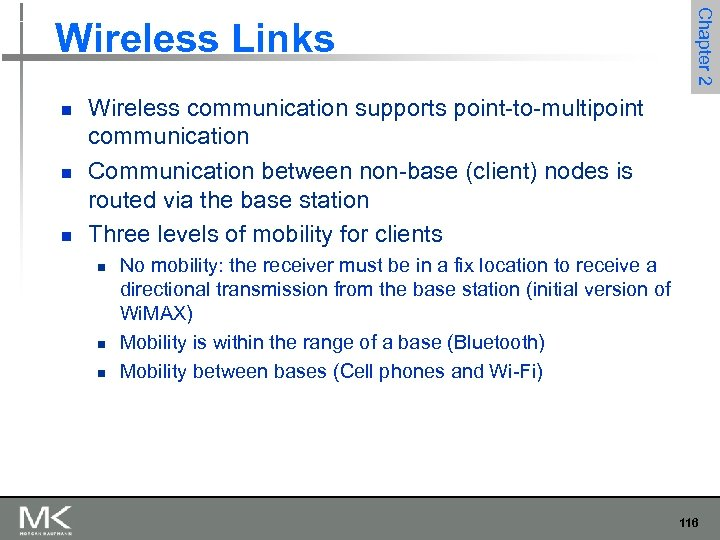 n n n Chapter 2 Wireless Links Wireless communication supports point-to-multipoint communication Communication between