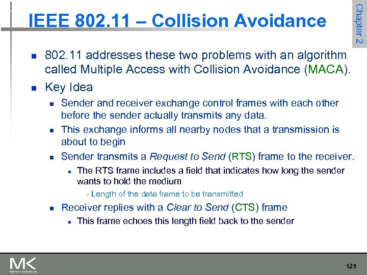 Chapter 2 IEEE 802. 11 – Collision Avoidance n n 802. 11 addresses these