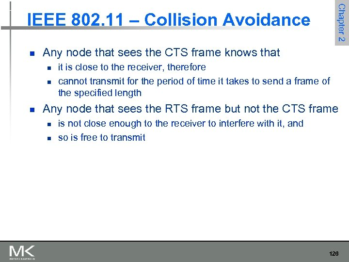 Chapter 2 IEEE 802. 11 – Collision Avoidance n Any node that sees the