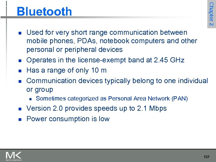 Chapter 2 Bluetooth n n Used for very short range communication between mobile phones,