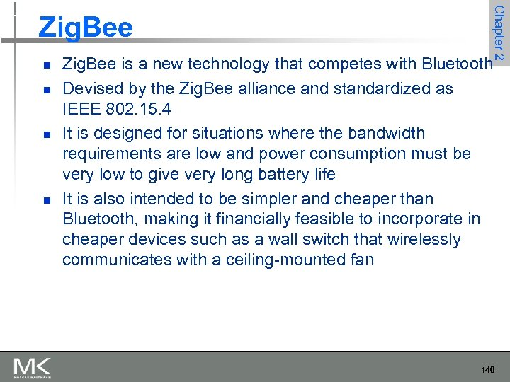n n Chapter 2 Zig. Bee is a new technology that competes with Bluetooth