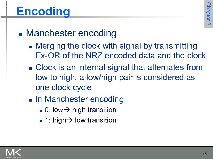 n Chapter 2 Encoding Manchester encoding n n n Merging the clock with signal