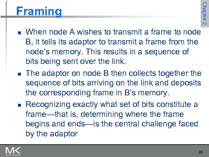 Chapter 2 Framing n n n When node A wishes to transmit a frame