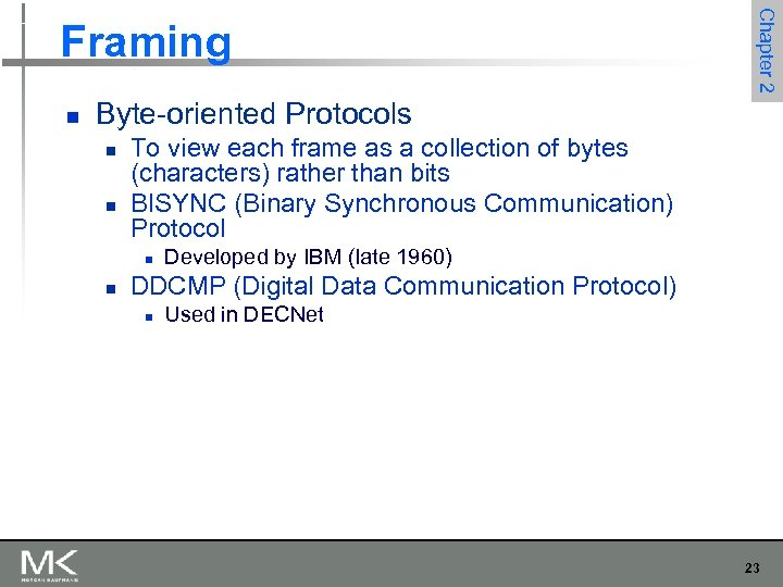 n Chapter 2 Framing Byte-oriented Protocols n n To view each frame as a