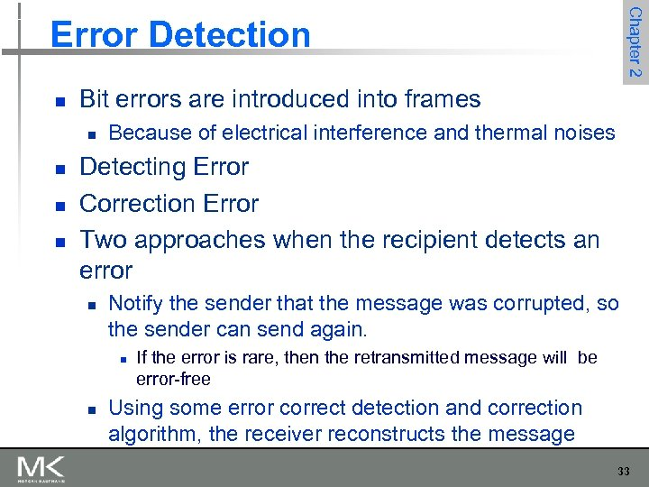 Chapter 2 Error Detection n Bit errors are introduced into frames n n Because