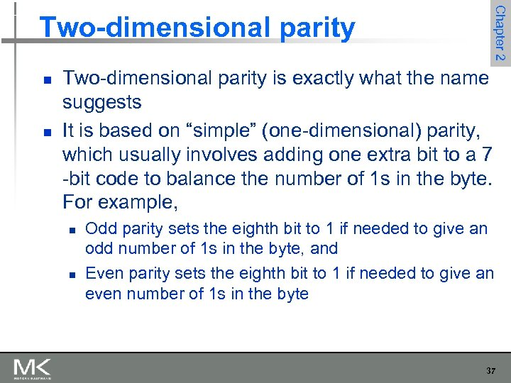 Chapter 2 Two-dimensional parity n n Two-dimensional parity is exactly what the name suggests