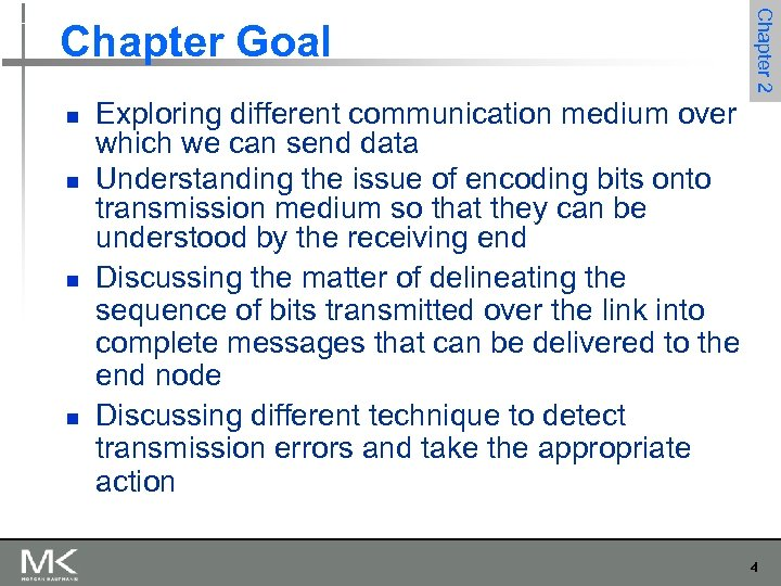 n n Chapter 2 Chapter Goal Exploring different communication medium over which we can